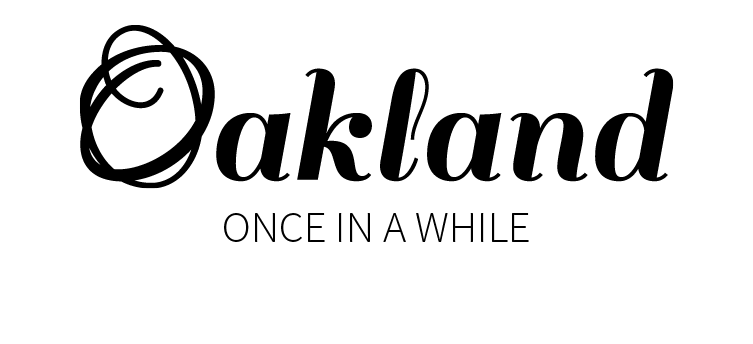 Oakland | Once In A While