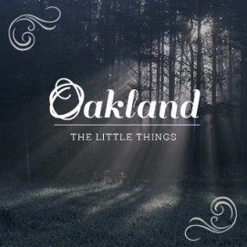 Nytt album av Oakland:  The Little Things